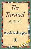 The Turmoil, Booth Tarkington, 1421839369