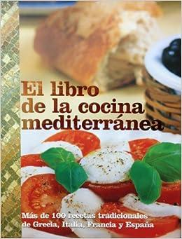 El Libro de la Cocina Mediterranea / Mediterranian Cookbook (Regional Food)