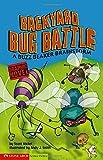 Backyard Bug Battle: A Buzz Beaker Brainstorm