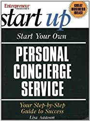 Start Your Own Personal Concierge Service (Start Your Own Personal Concierge Business)