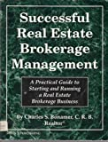 Successful Real Estate Brokerage Management, Charles S. Bonnamer, 0913825867