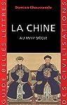 La Chine au XVIIIe siècle: L'apogée de l'empire sino-mandchou des Qing par Chaussende