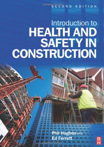 Introduction to Health and Safety in Construction, Second Edition: The handbook for construction professionals and students on NEBOSH and other construction courses