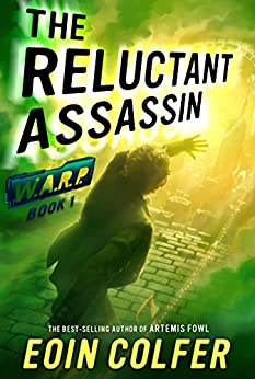 WARP Book 1:  The Reluctant Assassin (W.A.R.P.) by [Colfer, Eoin]