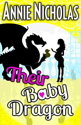 Their Baby Dragon (Not This Series Book 7)