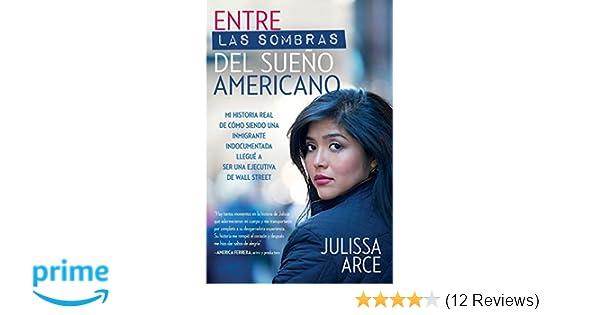 Entre las sombras del Sueño Americano: Mi historia real de ...