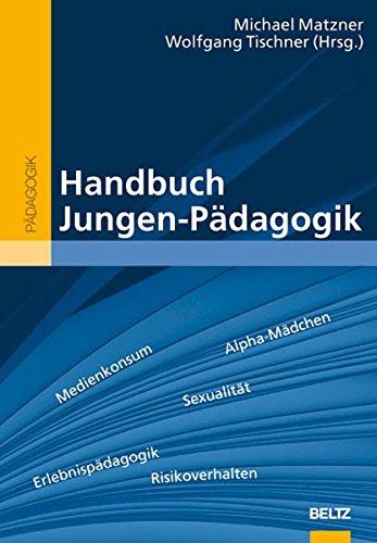 Handbuch Jungen-Pädagogik (Beltz Handbuch) Gebundenes Buch – 4. September 2008 Michael Matzner Wolfgang Tischner 3407831633 Erziehungswissenschaft