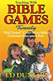 Teaching with Bible Games, Ed Dunlop, 0916260941