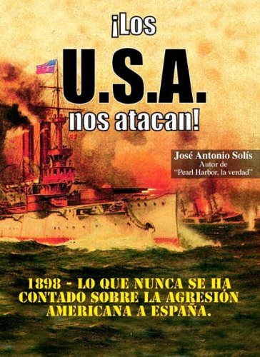¡Los U.S.A. nos atacan! (Spanish Edition) by [solís, jose antonio