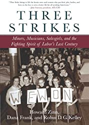 Three Strikes: Miners, Musicians, Salesgirls and the Fighting Spirit of Labor's Last Century