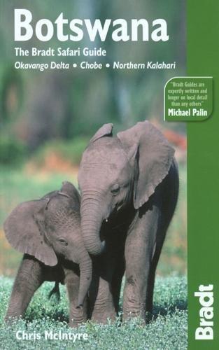 Botswana: Okavango Delta, Chobe, Northern Kalahari, 2nd: The Bradt Travel Guide