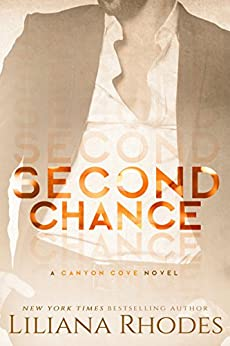 Second Chance: A Billionaire Romance (Canyon Cove Book 3) by [Rhodes, Liliana]
