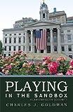 Playing in the Sandbox, Charles J. Goldman, 1426932693