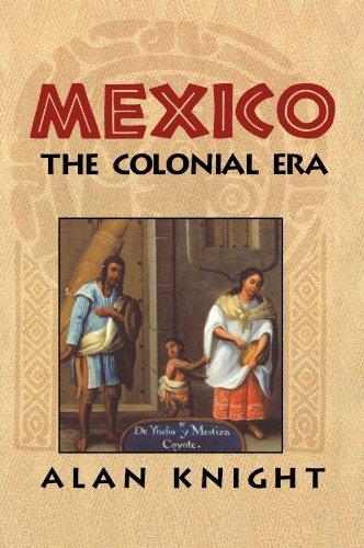 Mexico: Volume 2, the Colonial Era