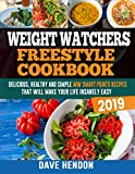Weight Watchers Freestyle Cookbook 2019: Delicious, Healthy and Simple WW Smart Points Recipes That Will Make Your Life Insanely Easy