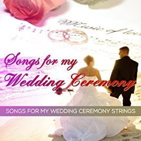 Amazon Wedding March By Mendelssohn Songs For My Wedding Ceremony Strings MP3 Downloads