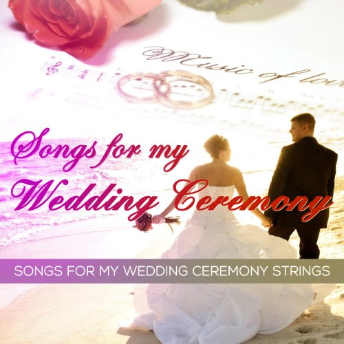 Songs for My Wedding Ceremony -