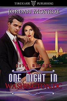 One Night in Washington, D.C.: City Nights Series: #30 by [Monroe, Jordan]