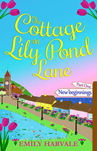 The Cottage on Lily Pond Lane-Part One: New beginnings ()