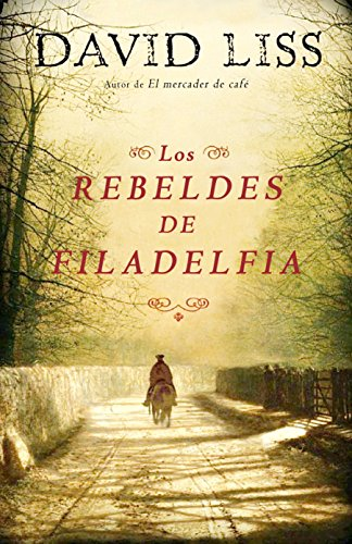 Los rebeldes de Filadelfia / The Whiskey Rebels (Spanish Edition)