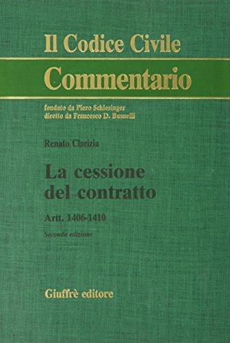 La cessione del contratto. Artt. 1406-1410 (Il codice civile. Commentario) por Renato Clarizia