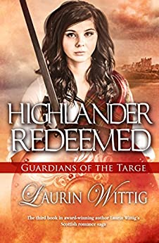 Highlander Redeemed (Guardians of the Targe Book 3) by [Wittig, Laurin]