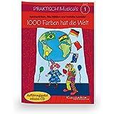 Praktisch! Musicals 1 - 1000 Farben hat die Welt: Heft inkl. CD