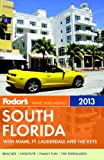 Fodor's South Florida 2013: With Miami, Fort Lauderdale, and the Keys (Full-color Travel Guide)