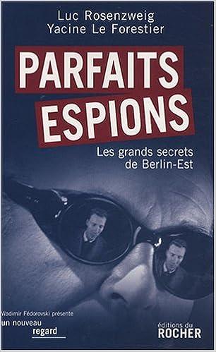 Lire en ligne Parfaits espions : Les grands secrets de Berlin-Est epub pdf