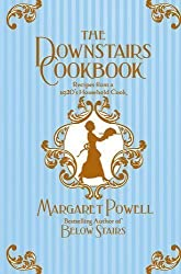 The Downstairs Cookbook: Recipes From A 1920s Household Cook by Powell, Margaret (2012)