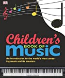 Children's Book of Music, Dorling Kindersley Publishing Staff, 0756667348
