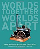 Worlds Together, Worlds Apart : A History of the World: from 1000 CE to the Present, Tignor, Robert and Adelman, Jeremy, 039392209X