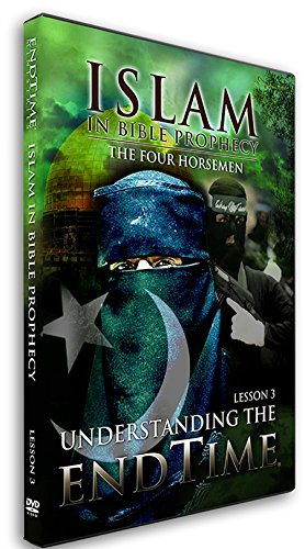 Understanding the End Time: Islam in Bible Prophecy, the Four Horseman, Level I, Lesson III, Updated Edition