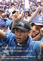 Free Trade and Transnational Labour (Rethinking Globalizations)
