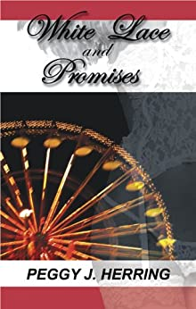 White Lace and Promises - Kindle edition by Peggy J ...