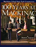 100 Years at Mackinac, David A. Armour, 0911872639