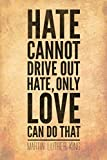 Martin Luther King Jr Hate Cannot Drive Out Hate Only Love Can Do That Quote Inspirational Quote Laminated Dry Erase Sign Poster 12x18