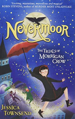 [D0wnl0ad] Nevermoor: Nevermoor: The Trials of Morrigan Crow Book 1 PPT