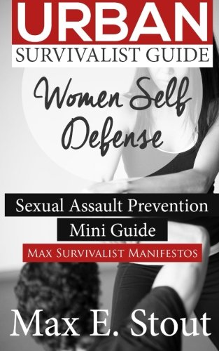 Urban Survivalist Guide: Women self Defense
