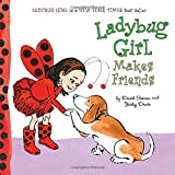 Best American Girl Friends For Girls - Ladybug Girl Makes Friends Review