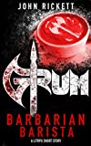 Download Grum: Barbarian Barista: A litRPG Short Story in PDF ePUB Free Online