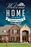 img - for Welcome Home: Timeless Truth, Unhurried Focus book / textbook / text book