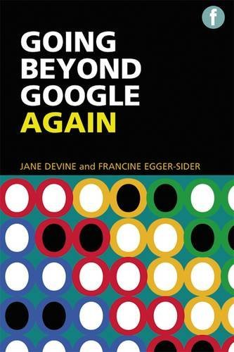 The Facet Information Literacy Collection: Going Beyond Google Again: Strategies for using and teaching the invisible web by Jane Devine (2013-10-23)