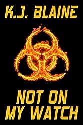 Not on my Watch (Phoenix Chronicles Book 5)
