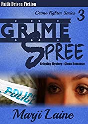 Grime Spree: Gripping Mystery - Clean Romance (Grime Fighter Mystery Series Book 3)