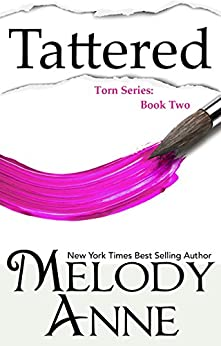Tattered (Torn Series, Book 2) by [Anne, Melody]