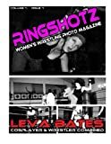 RingShotz #1 - Leva Bates (RingShotz Magazine) (Volume 1)