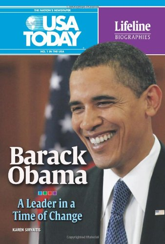 Barack Obama: A Leader in a Time of Change (USA Today Lifeline Biographies)