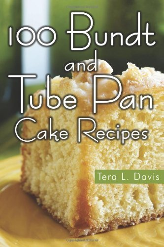100 Bundt and Tube Pan Cake Recipes by Davis, Tera L. 2013 Paperback: Amazon.es: Libros