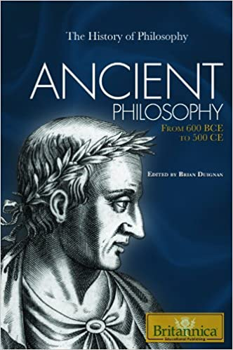 Ancient philosophy from 600 bce to 500 ce history of by brian ancient philosophy from 600 bce to 500 ce history of by brian duignan fandeluxe Images